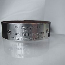 "Lovely Handmade Personalised ""All you need ..."" Leather Statement Cuff Bangle"